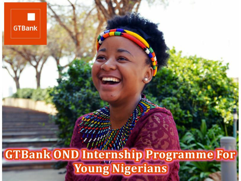 GTBank OND Internship Programme For Young Nigerians – See Application Process