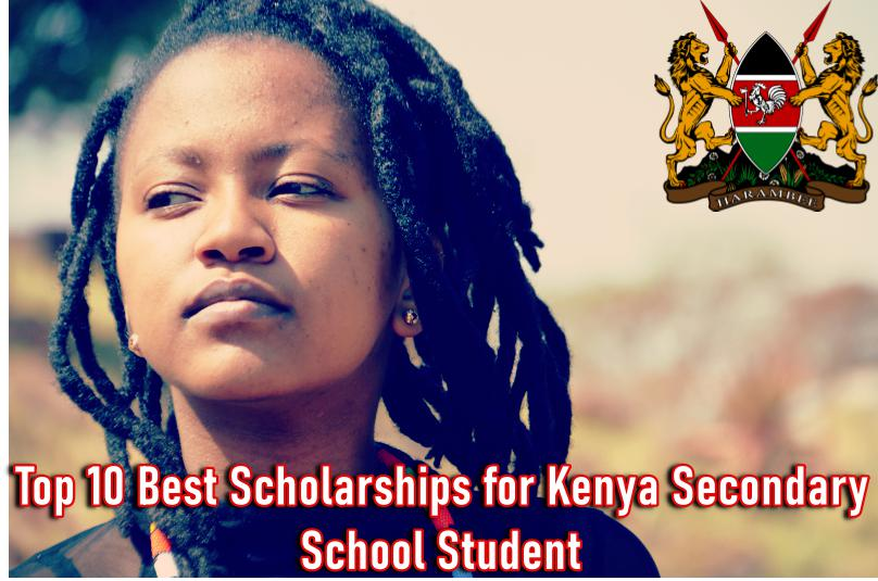 Top 10 Best Scholarships for Kenya Secondary School Student