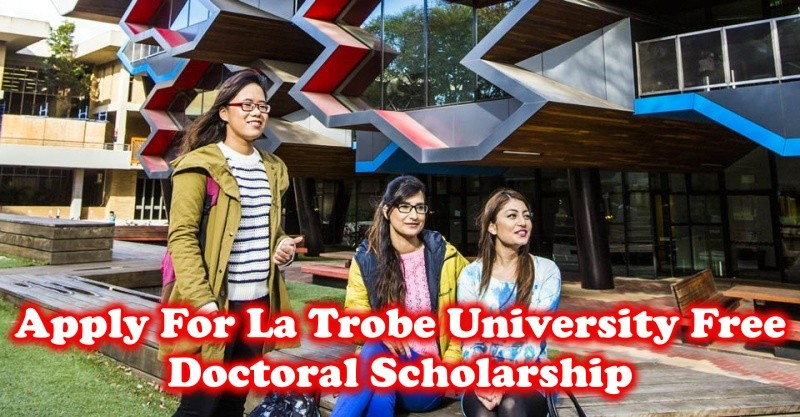 Apply For La Trobe University Free Doctoral Scholarship