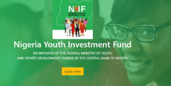 Nigeria Youth Investment Fund (NYIF) Application Form 2020/2021 Out